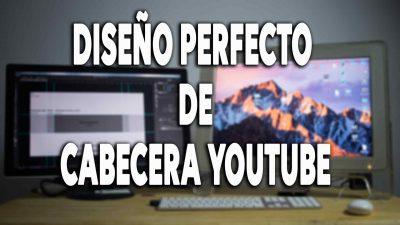 Diseñar una cabecera de youtube perfecta