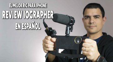 Review Iographer, el mejor rig para Iphone