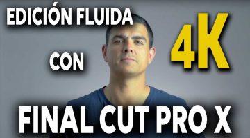 Edición 4K fluida en FCPX