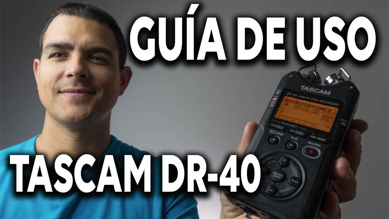 Guía de uso Tascam DR-40