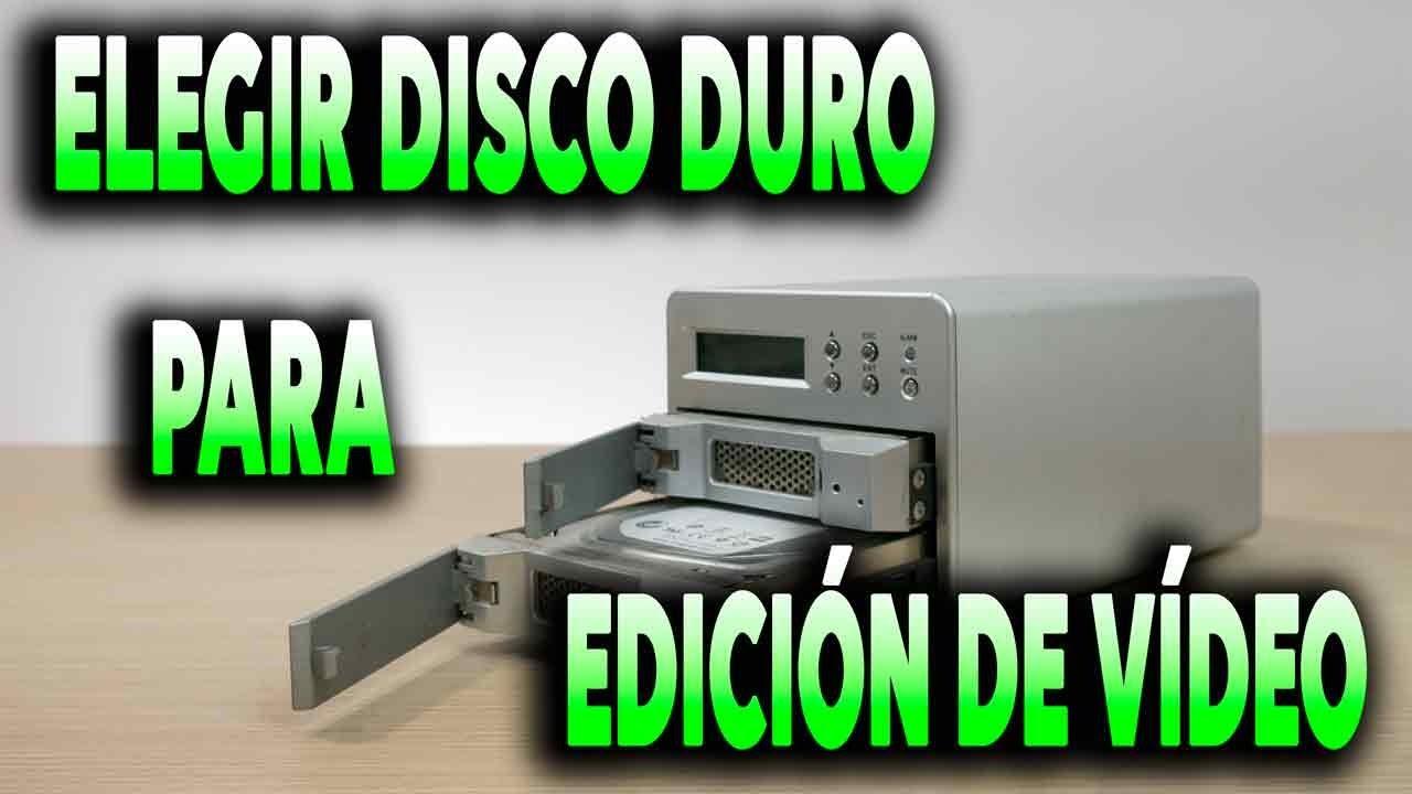 elegir un disco duro para edición de video