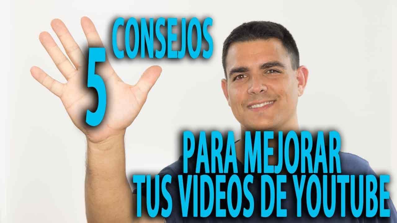 consejos mejorar youtube