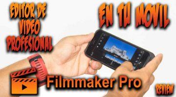 Filmmaker Pro editor profesional en tu móvil