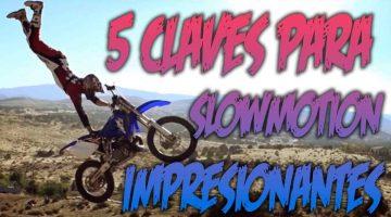 5 Claves para crear vídeos en Slowmotion impresionantes