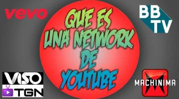 Que es una Network de Youtube?