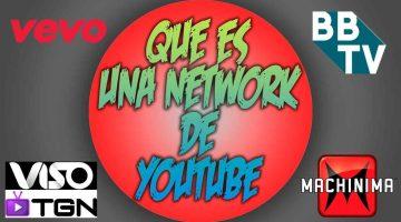 Que es una Network de Youtube?